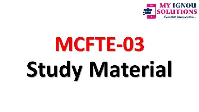 IGNOU   MCFTE-03    Study Material