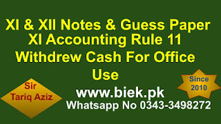 XI Accounting Rule 11 Withdrew Cash For Office Use www.biek.pk