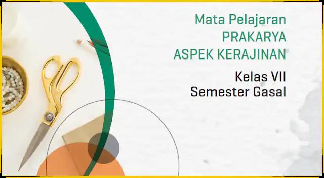Modul PJJ Prakarya Aspek Kerajinan SMP Kelas VII Semester Ganjil