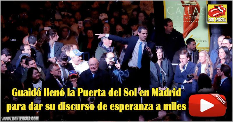 Guaidó llenó la Puerta del Sol en Madrid para dar su discurso de esperanza a miles