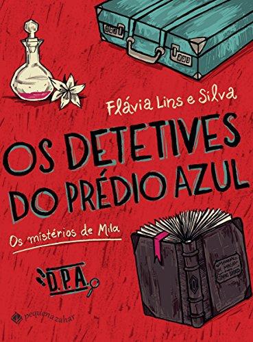 Os detetives do prédio azul Os mistérios de Mila - Flávia Lins e Silva