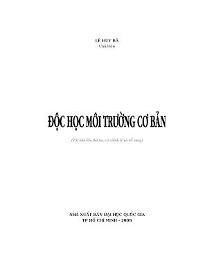 [EBOOK] ĐỘC HỌC MÔI TRƯỜNG CƠ BẢN, LÊ HUY BÁ (CHỦ BIÊN), NXB ĐẠI HỌC QUỐC GIA TP. HỒ CHÍ MINH