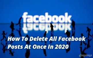 Delete All Facebook Post In 2020