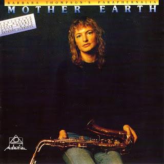 Barbara Thompson's Paraphernalia - 1982 - Mother Earth
