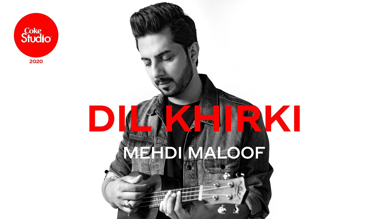 Dil Khirki Lyrics Mehdi Maloof | Hindi Song Lyrics In English