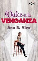 Dulce es la venganza, Ana R. Vivo