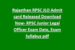 Rajasthan RPSC JLO Admit card Released Download Now- RPSC Junior Legal Officer Exam Date, Exam Syllabus pdf