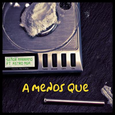 Single: Señor Marrano feat. Kstro MGA - A Menos Que [2019]