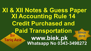 XI Accounting Rule 14 Credit Purchased and Paid Transportation www.biek.pk