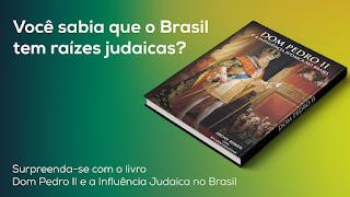 Dom Pedro II e a Influência Judaica no Brasil
