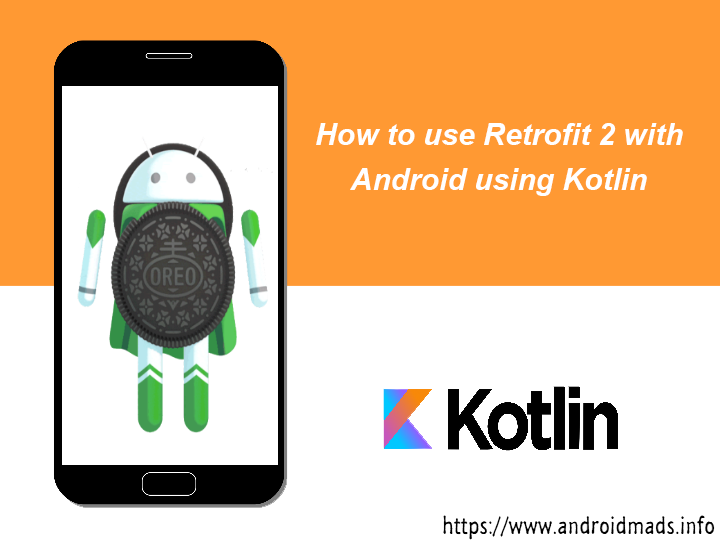 How To Use Retrofit 2 With Android Using Kotlin - Android Mad