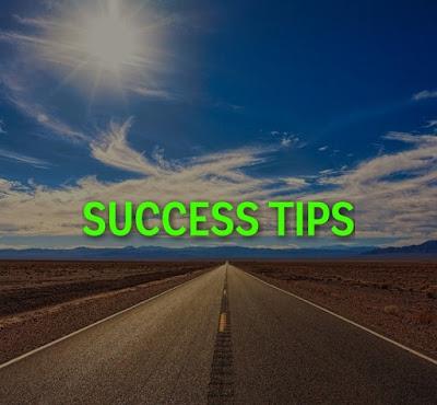 SUCCESS TIPS सफलता के बेहतरीन टिप्स
