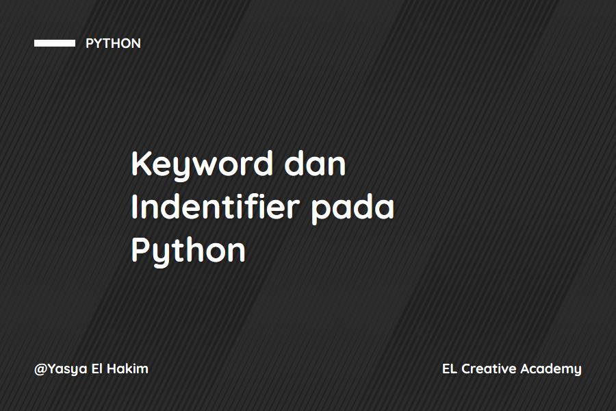 Keyword dan Indentifier pada Python