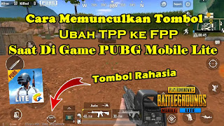 Cara Memunculkan Tombol Ubah TPP Ke FPP Saat Di Game PUBG Mobile Lite