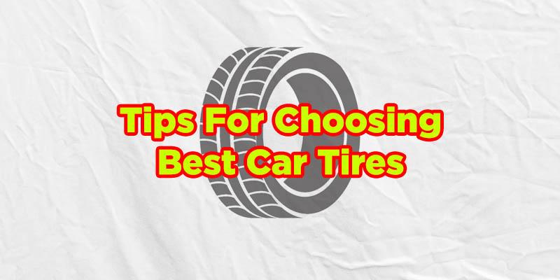 tips on choosing best car tires