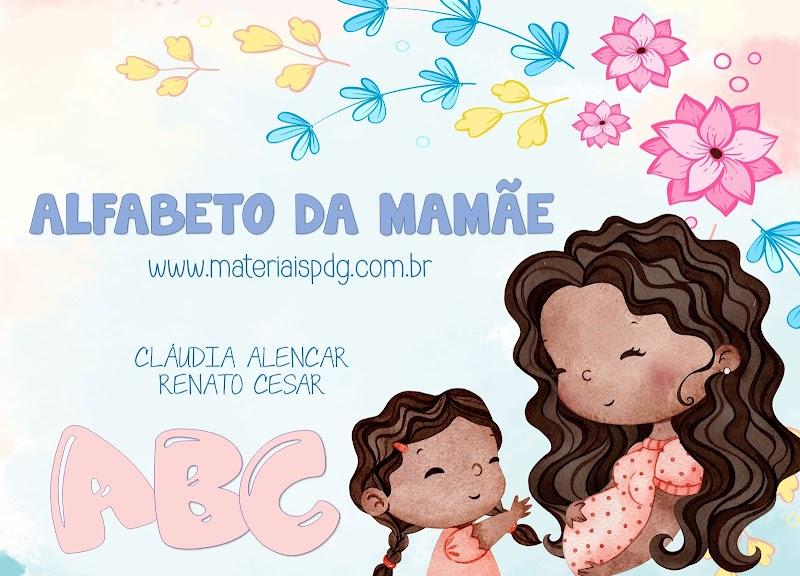ALFABETO DA MAMÃE - VÍDEO E LIVRO PDF
