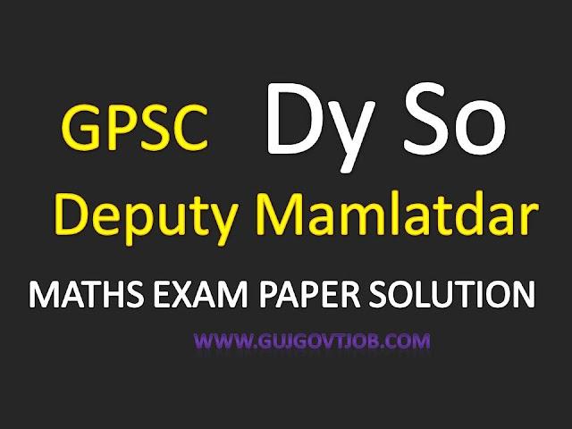 GPSC Deputy Section Officer - Deputy Mamlatdar Maths Paper Solutions 2017