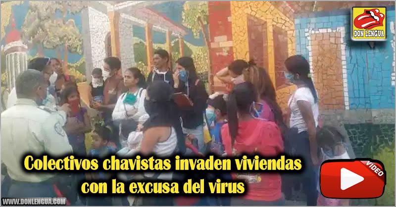 Colectivos chavistas invaden viviendas con la excusa del virus