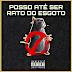 Deejay Telio  – Posso Até Ser Rato Do Esgoto Mas Não Alinho Na Tua Rata  (Feat. Deedz B )