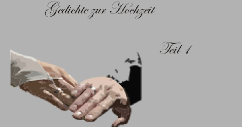 Gedichte Und Zitate Fur Alle Gedichte Zur Hochzeit Teil 1
