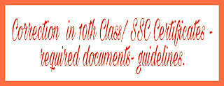 Correction  in 10th Class/ SSC Certificates - required documents- guidelines.