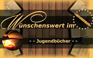 http://sarahsbuecherwelt.blogspot.com/2014/11/wunschenswert-im-november-jugendbuch.html