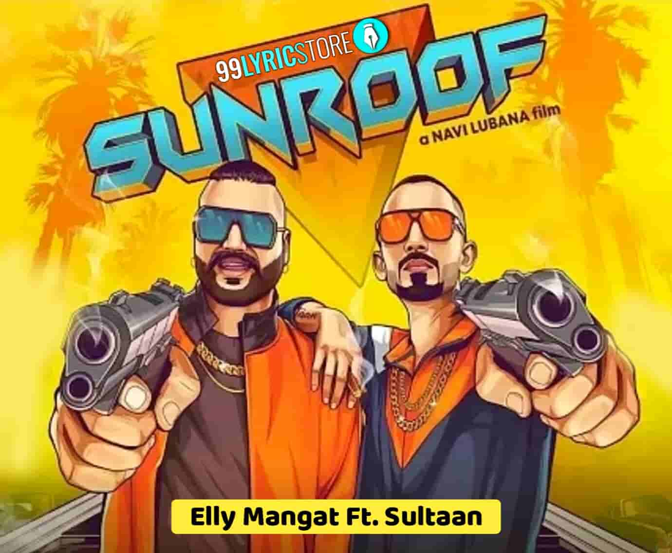 Sunroof Punjabi song sung by Elly Mangat feat sultaan