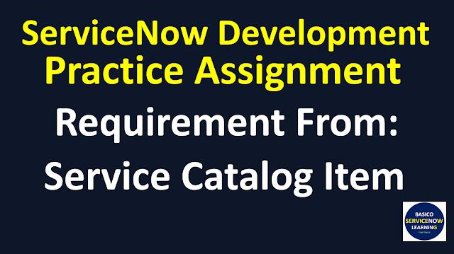 Servicenow development training practice assignment,servicenow development training