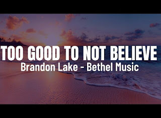 LYRICS + Video: To Good To Not Believe - Brandon Lake & Cody Carnes | Bethel Music