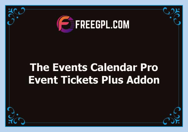 The Events Calendar Pro Event Tickets Plus Addon Nulled Download Free