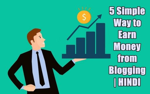 5 Simple Ways to Earn Money from Blogging in INDIA 2019-2020 | Hindi