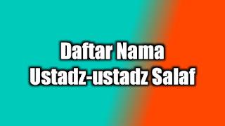 Daftar Nama Ustadz Salafi