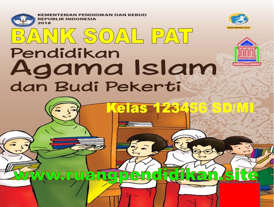 Soal Dan Kunci Jawaban PAT/UKK PAI & BP