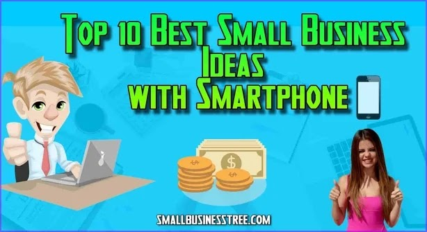 Top 10 Best Small Business Ideas with Smartphone
