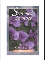 Zibia Gaspareto - SEM MEDO DE VIVER.doc