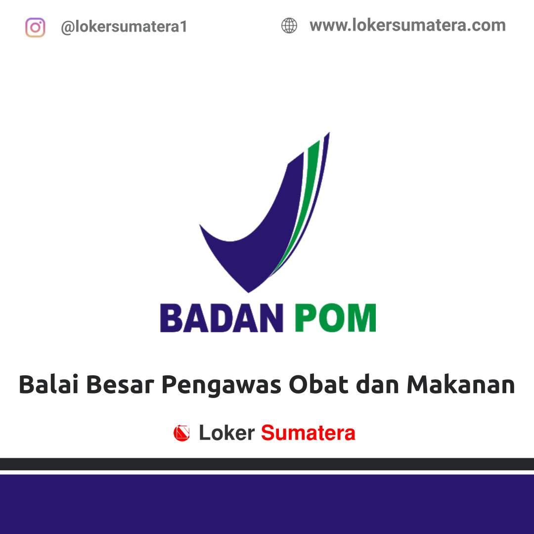 Lowongan Kerja Banda Aceh Balai Besar Pengawas Obat Dan Makanan Januari 2021
