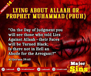 MAJOR SIN. 14. LYING ABOUT Allah OR PROPHET MUHAMMAD (PBUH)