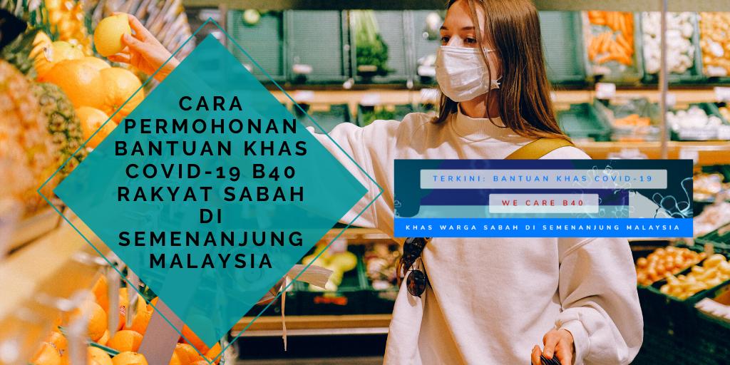 Cara Permohonan Bantuan Khas COVID-19 B40 Rakyat Sabah Di Semenanjung Malaysia