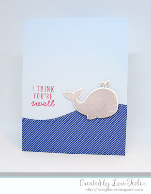I Think You're Swell card-designed by Lori Tecler/Inking Aloud-stamps from Reverse Confetti