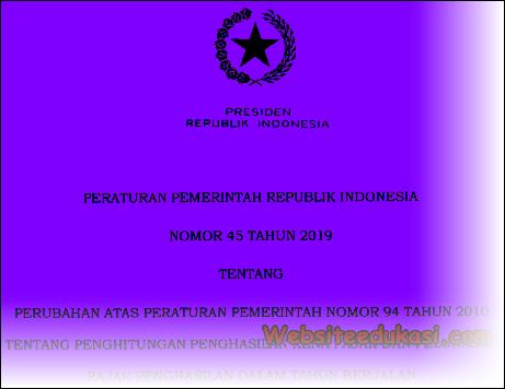 PP 45 Tahun 2019 tentang Penghitungan Penghasilan Kena Pajak dan Pelunasan Pajak Penghasilan dalam Tahun Berjalan