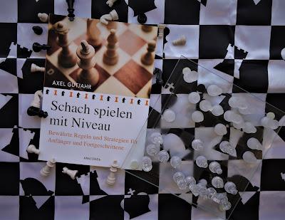 Buchrezension: Schach spielen mit Niveau- Bewährte Regeln und Strategien für Anfänger und Fortgeschrittene von Axel Gutjahr