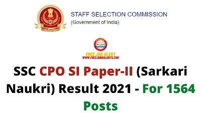 Sarkari Result: SSC CPO SI Paper II (Sarkari Naukri) Result 2021 - For 1564 Posts