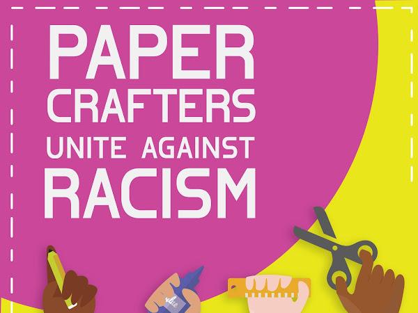 Papercrafters Unite Against Racism Blog Hop