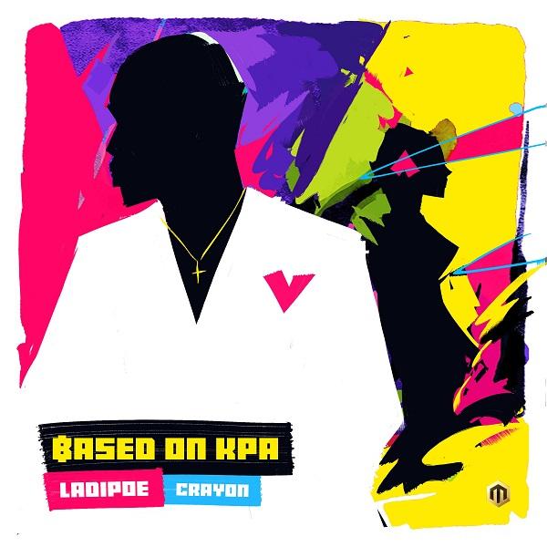 Ladipoe - Based On Kpa (feat. Crayon)