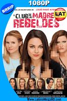 El Club de las Madres Rebeldes (2016) Latino HD 1080P - 2016