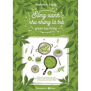 Sống Xanh Như Những Lá Trà ebook PDF EPUB AWZ3 PRC MOBI
