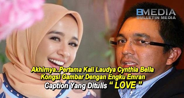 "Akhirnya..Pertama Kali Laudya Cynthia Bella Kongsi Foto Dengan Engku Emran..Caption ""LOVE"""