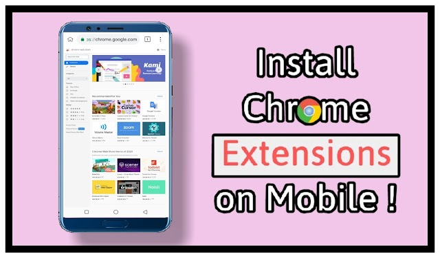 How to use chrome extensions on android mobile