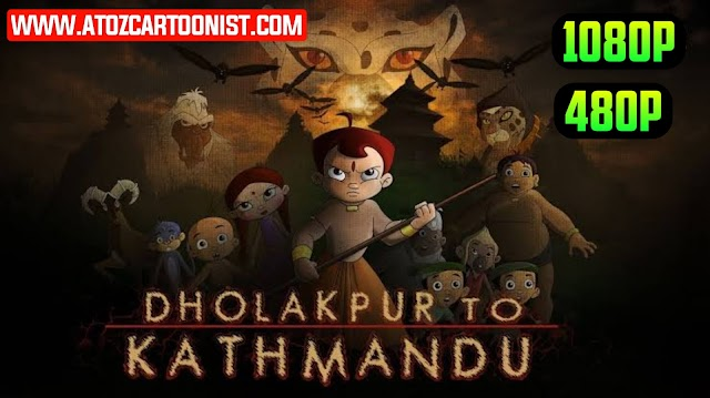 CHHOTA BHEEM : DHOLAKPUR TO KATHMANDU FULL MOVIE IN HINDI & TELUGU DOWNLOAD (480P & 1080P)