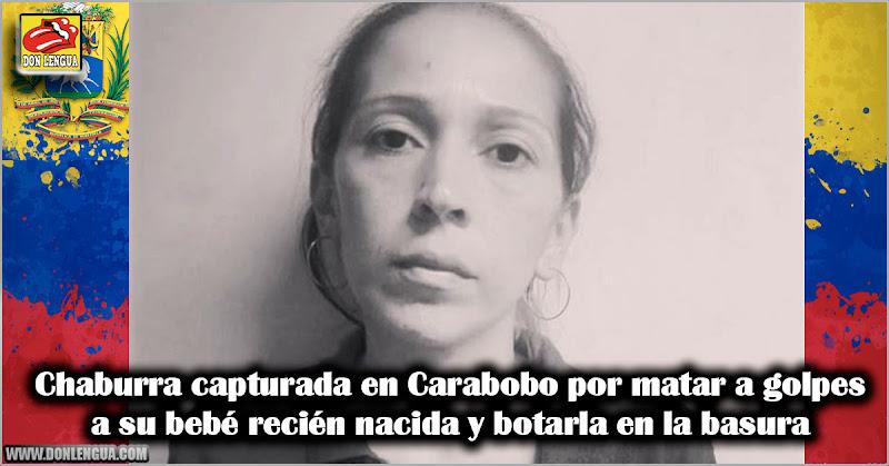 Chaburra capturada en Carabobo por matar a golpes a su bebé recién nacida y botarla en la basura